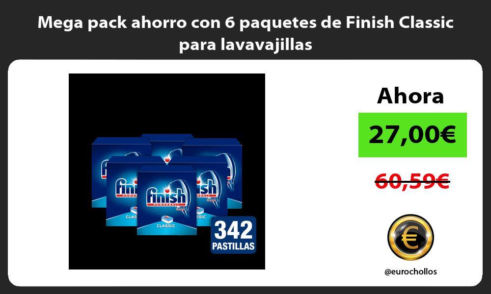 Mega pack ahorro con 6 paquetes de Finish Classic para lavavajillas