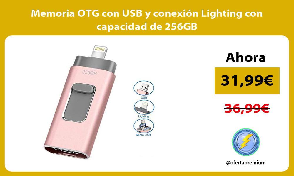 Memoria OTG con USB y conexión Lighting con capacidad de 256GB