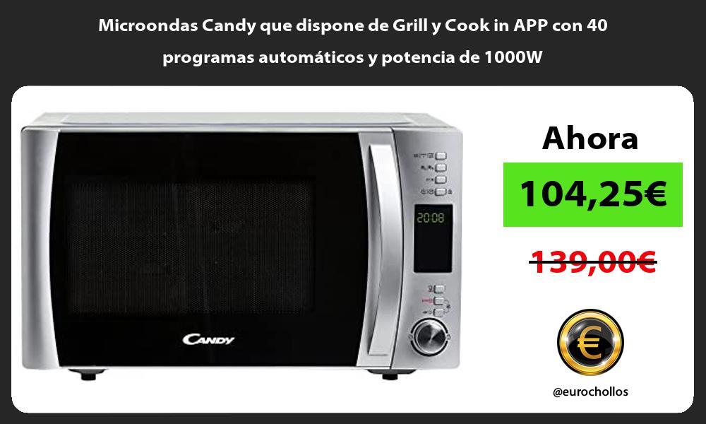 Microondas Candy que dispone de Grill y Cook in APP con 40 programas automáticos y potencia de 1000W
