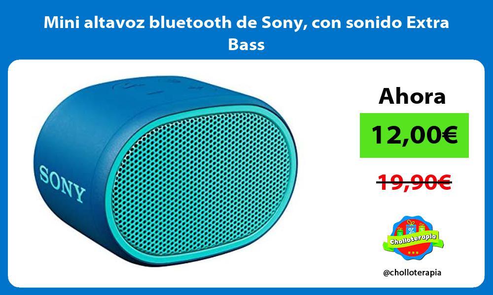 Mini altavoz bluetooth de Sony con sonido Extra Bass
