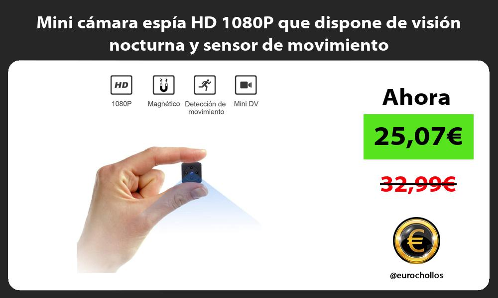 Mini cámara espía HD 1080P que dispone de visión nocturna y sensor de movimiento