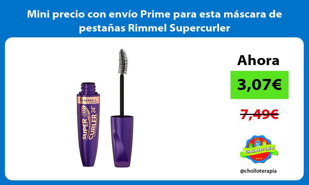 Mini precio con envío Prime para esta máscara de pestañas Rimmel Supercurler