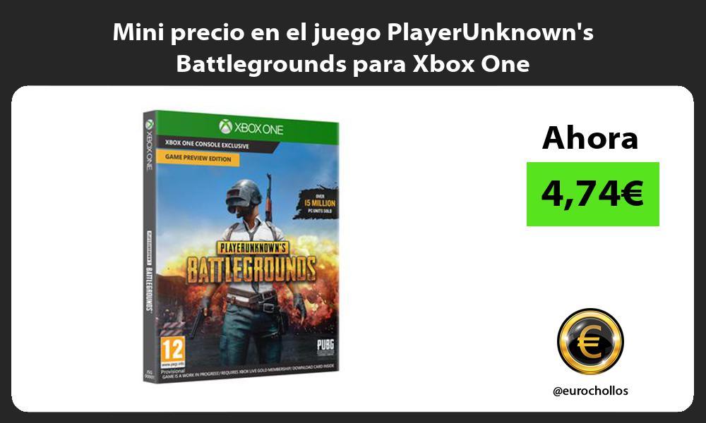 Mini precio en el juego PlayerUnknowns Battlegrounds para Xbox One