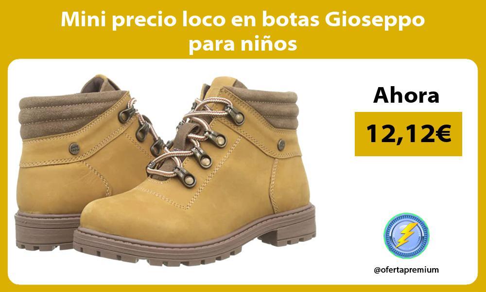 Mini precio loco en botas Gioseppo para niños