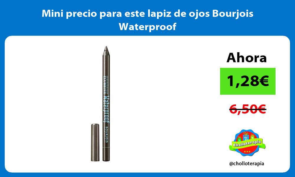 Mini precio para este lapiz de ojos Bourjois Waterproof