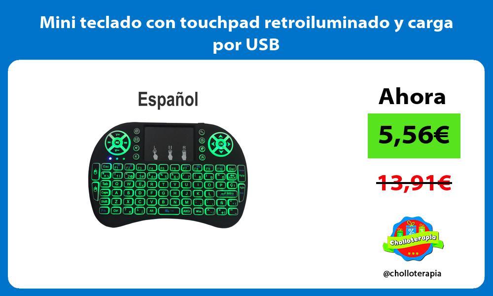 Mini teclado con touchpad retroiluminado y carga por USB