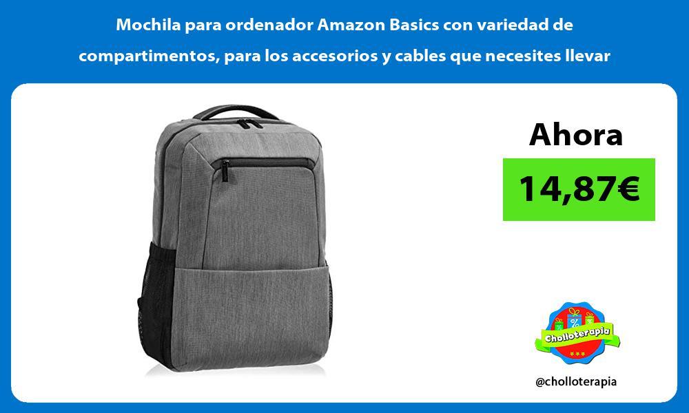 Mochila para ordenador Amazon Basics con variedad de compartimentos para los accesorios y cables que necesites llevar