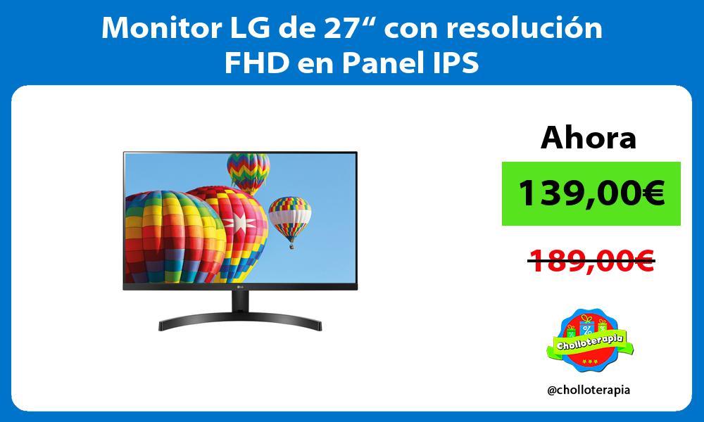 """Monitor LG de 27"""" con resolución FHD en Panel IPS"""