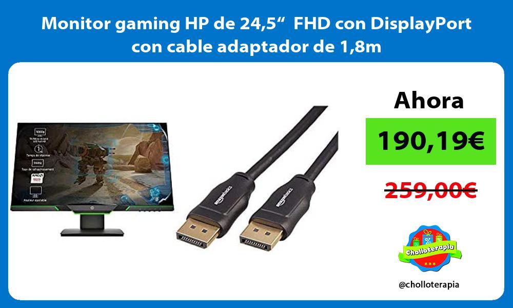 """Monitor gaming HP de 245"""" FHD con DisplayPort con cable adaptador de 18m"""