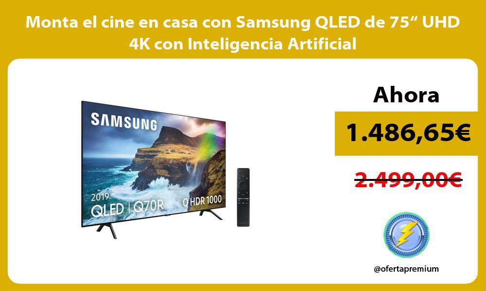 """Monta el cine en casa con Samsung QLED de 75"""" UHD 4K con Inteligencia Artificial"""