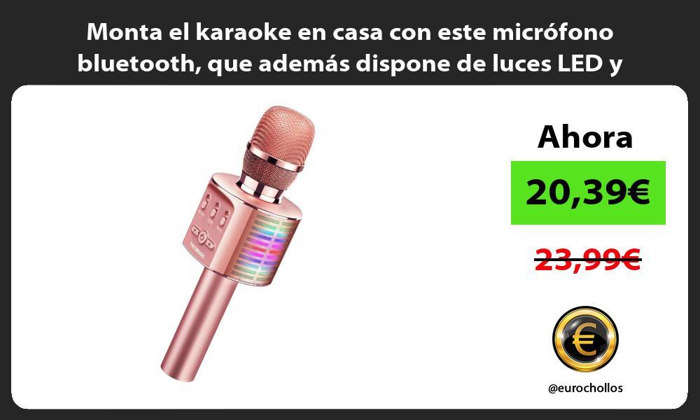Monta el karaoke en casa con este micrófono bluetooth que además dispone de luces LED y altavoz