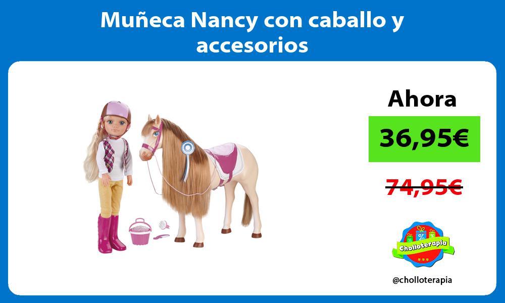 Muñeca Nancy con caballo y accesorios