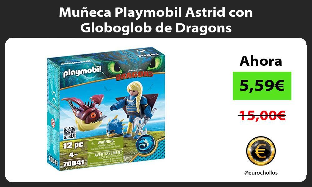 Muñeca Playmobil Astrid con Globoglob de Dragons