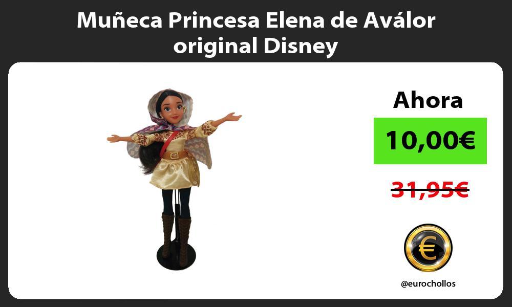 Muñeca Princesa Elena de Aválor original Disney
