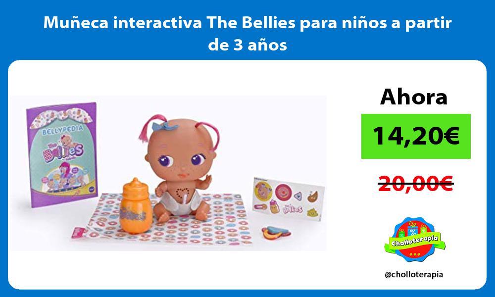 Muñeca interactiva The Bellies para niños a partir de 3 años