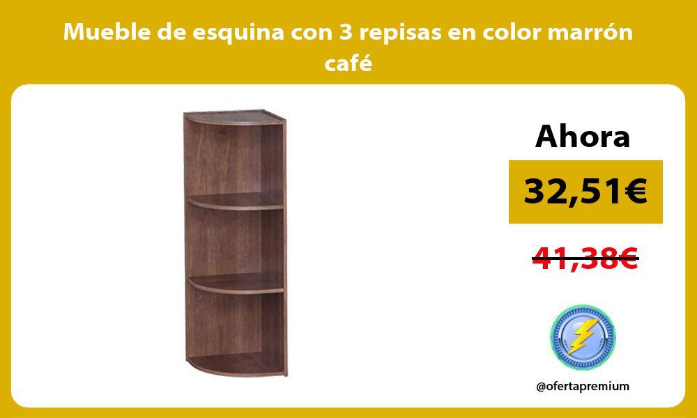 Mueble de esquina con 3 repisas en color marrón café