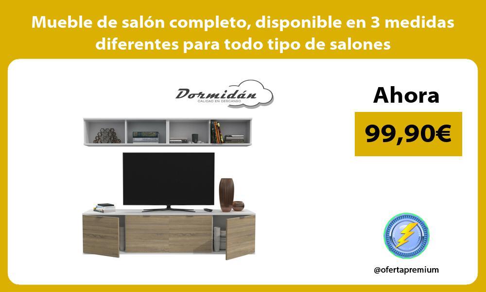 Mueble de salón completo disponible en 3 medidas diferentes para todo tipo de salones