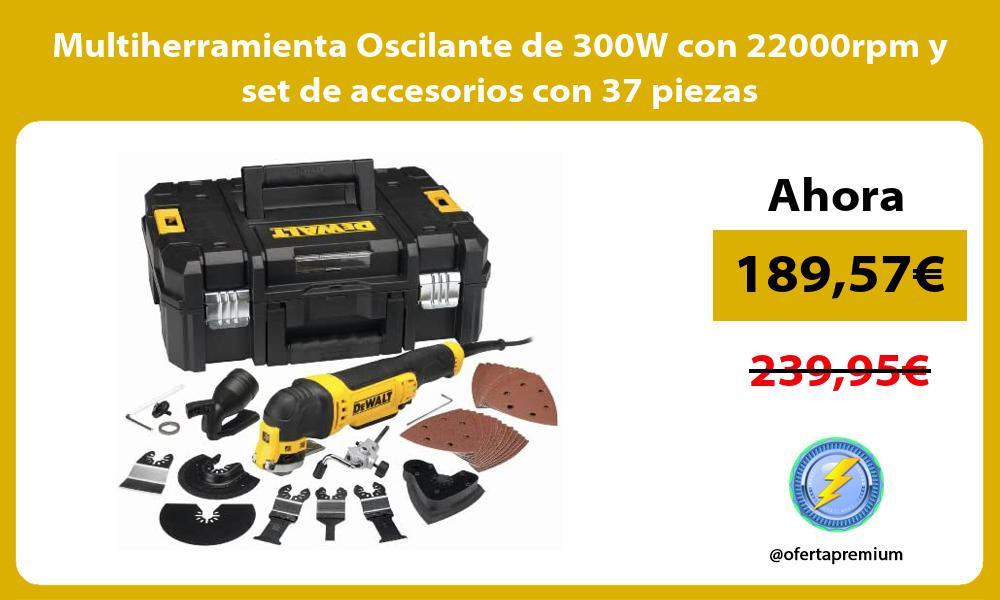 Multiherramienta Oscilante de 300W con 22000rpm y set de accesorios con 37 piezas