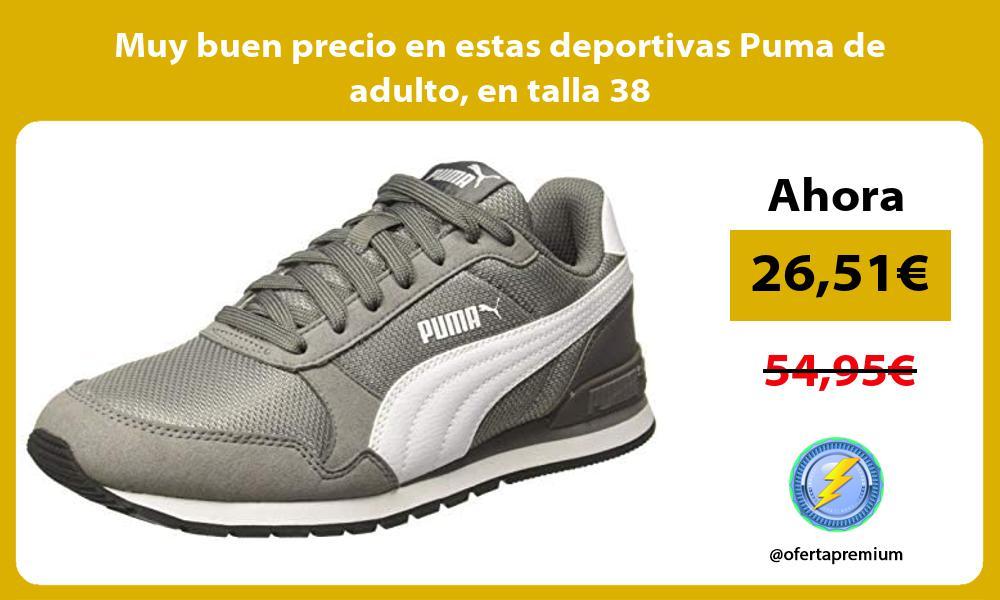 Muy buen precio en estas deportivas Puma de adulto en talla 38