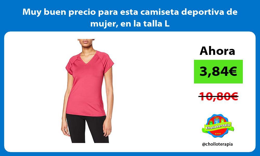 Muy buen precio para esta camiseta deportiva de mujer en la talla L