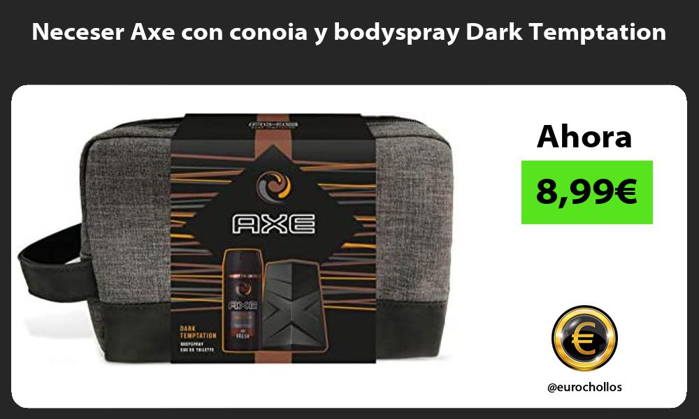 Neceser Axe con conoia y bodyspray Dark Temptation
