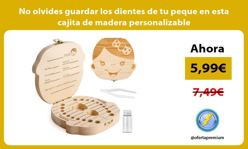 No olvides guardar los dientes de tu peque en esta cajita de madera personalizable