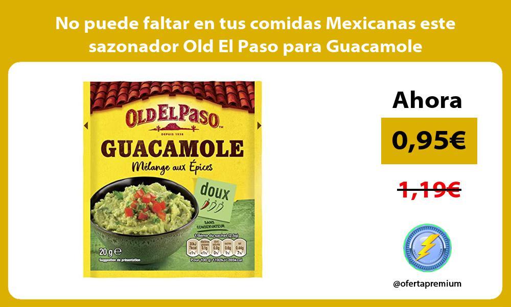 No puede faltar en tus comidas Mexicanas este sazonador Old El Paso para Guacamole