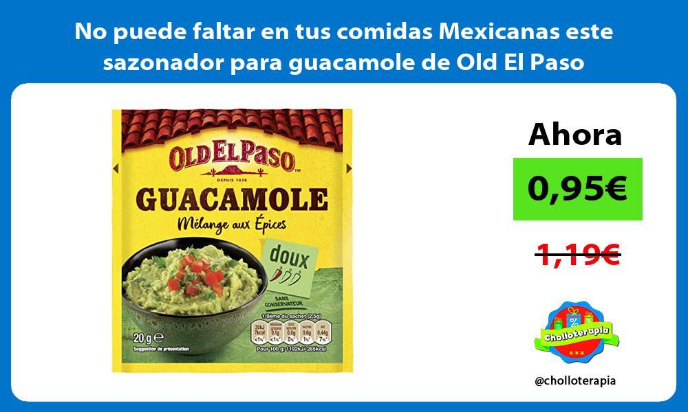 No puede faltar en tus comidas Mexicanas este sazonador para guacamole de Old El Paso