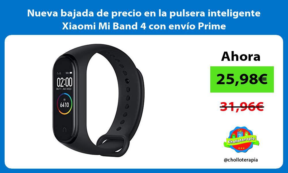 Nueva bajada de precio en la pulsera inteligente Xiaomi Mi Band 4 con envío Prime