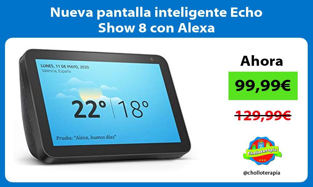 Nueva pantalla inteligente Echo Show 8 con Alexa