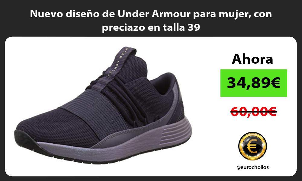 Nuevo diseño de Under Armour para mujer con preciazo en talla 39