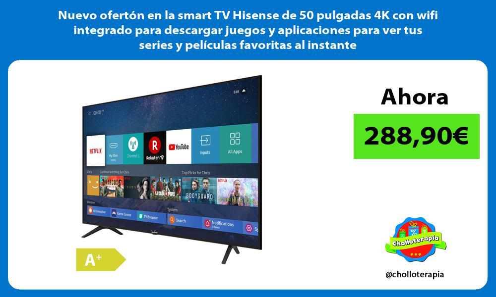 Nuevo ofertón en la smart TV Hisense de 50 pulgadas 4K con wifi integrado para descargar juegos y aplicaciones para ver tus series y películas favoritas al instante