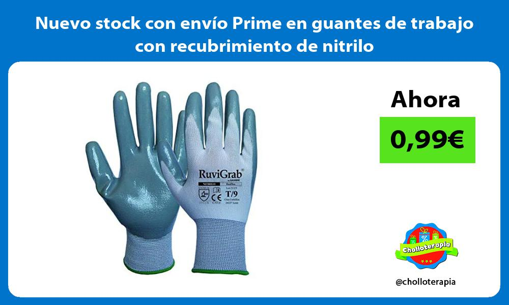 Nuevo stock con envío Prime en guantes de trabajo con recubrimiento de nitrilo