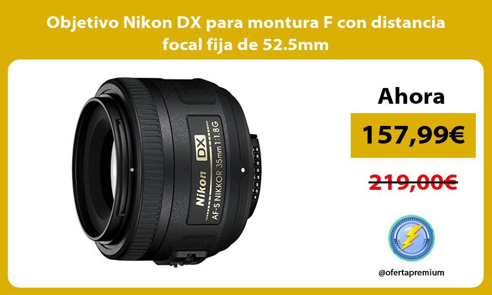 Objetivo Nikon DX para montura F con distancia focal fija de 52 5mm