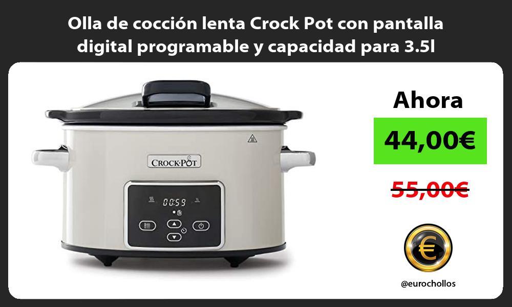 Olla de cocción lenta Crock Pot con pantalla digital programable y capacidad para 3 5l