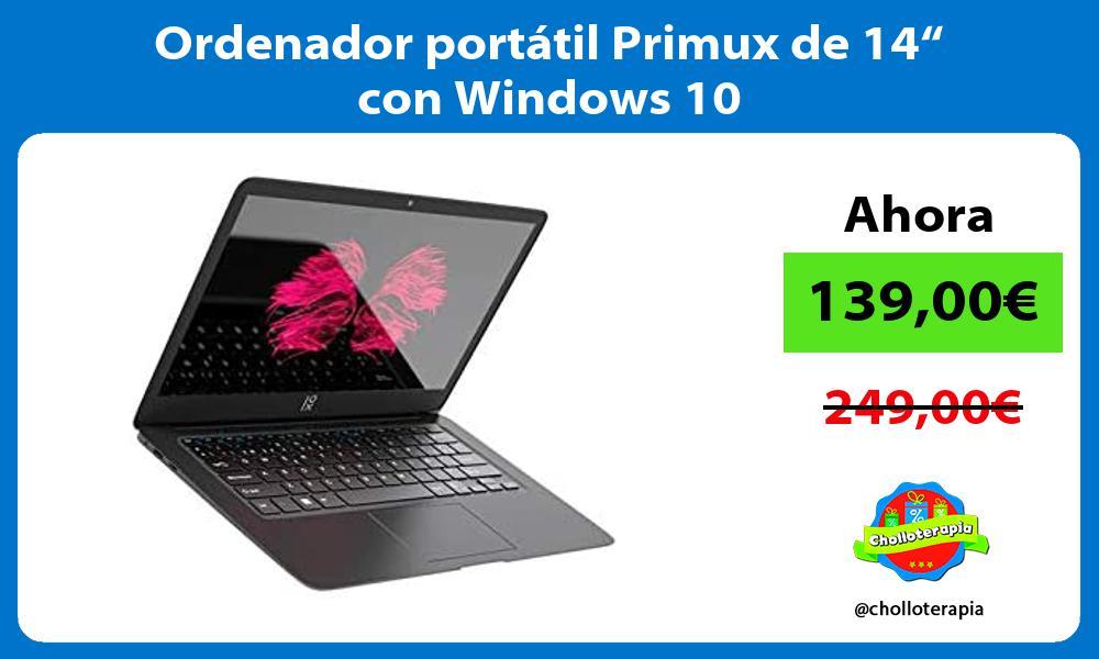 """Ordenador portátil Primux de 14"""" con Windows 10"""