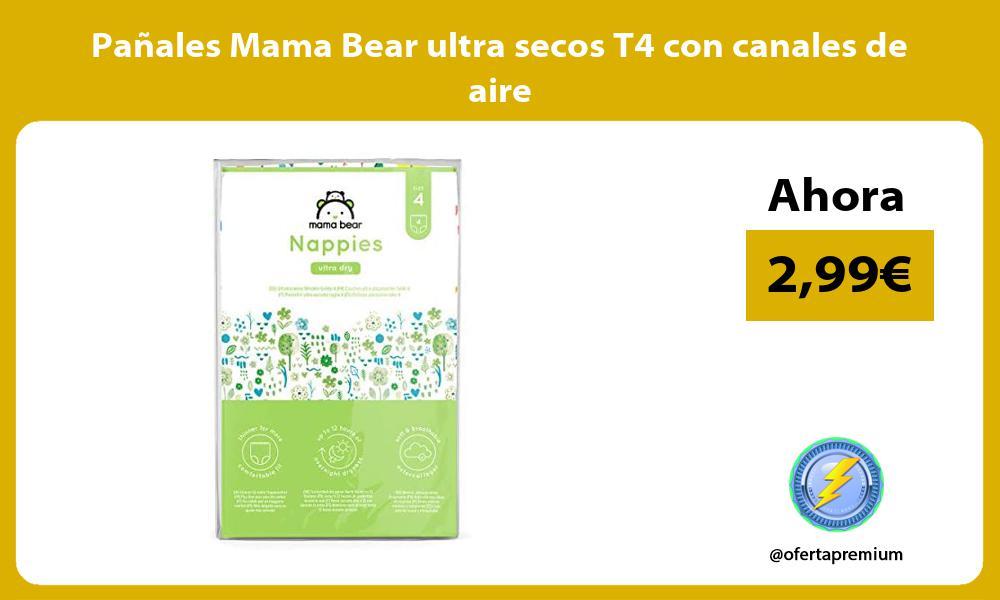 Pañales Mama Bear ultra secos T4 con canales de aire