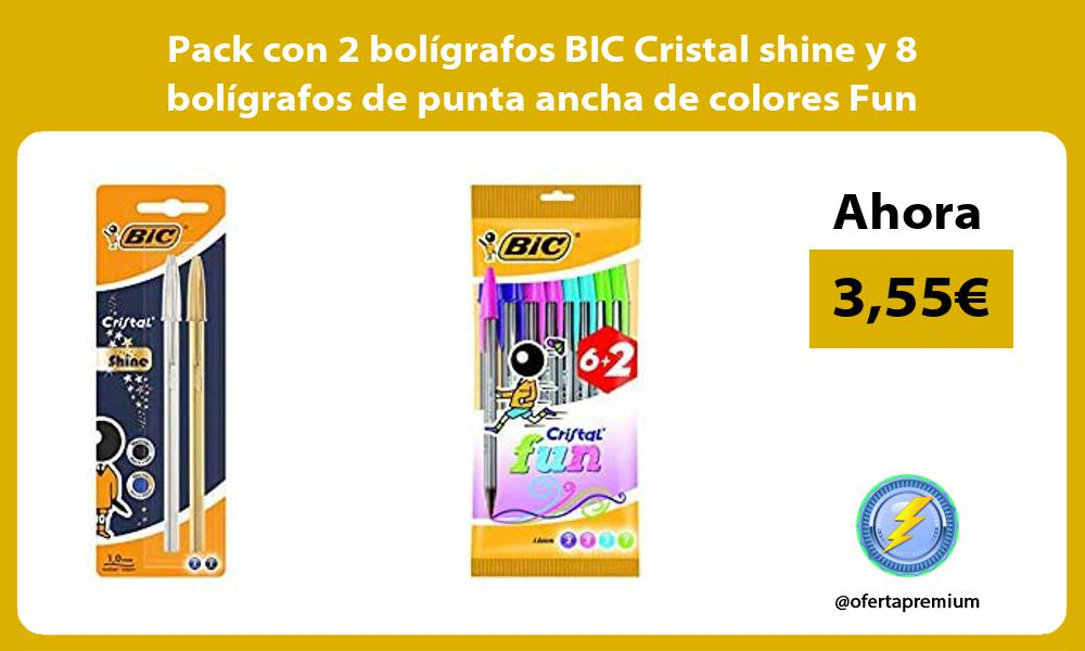 Pack con 2 bolígrafos BIC Cristal shine y 8 bolígrafos de punta ancha de colores Fun