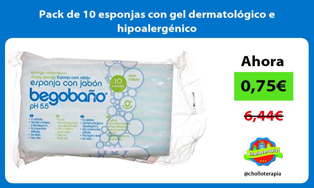 Pack de 10 esponjas con gel dermatológico e hipoalergénico