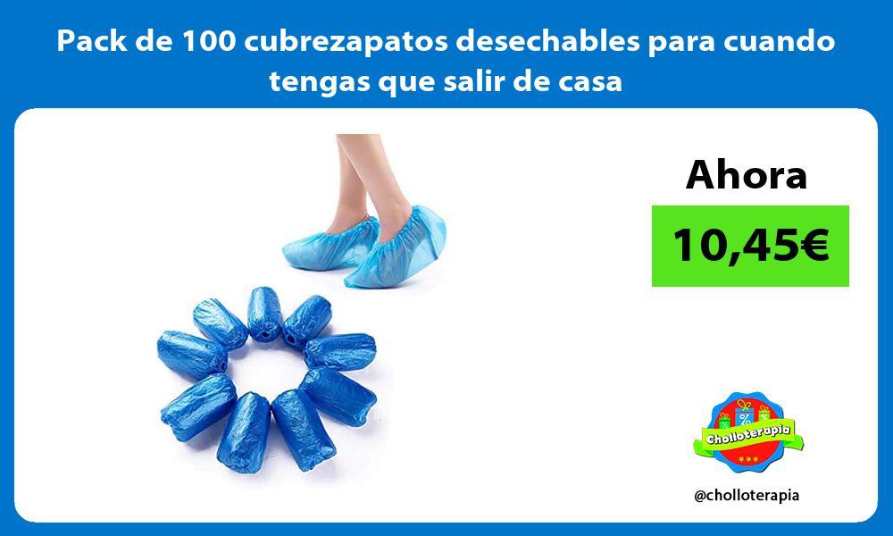 Pack de 100 cubrezapatos desechables para cuando tengas que salir de casa
