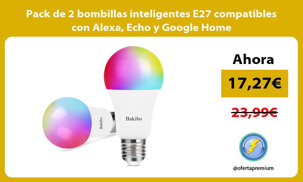 Pack de 2 bombillas inteligentes E27 compatibles con Alexa Echo y Google Home