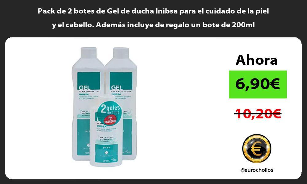 Pack de 2 botes de Gel de ducha Inibsa para el cuidado de la piel y el cabello Además incluye de regalo un bote de 200ml