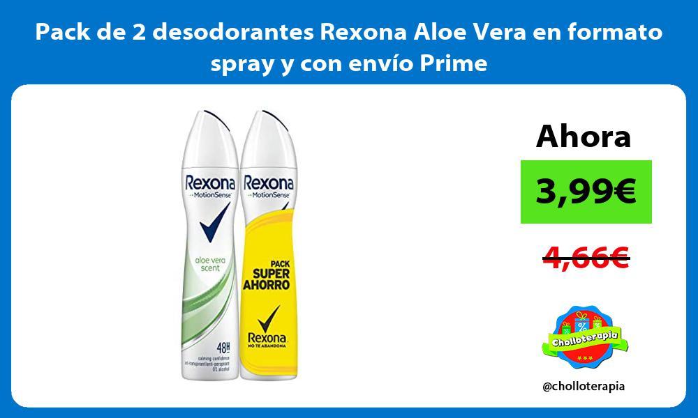 Pack de 2 desodorantes Rexona Aloe Vera en formato spray y con envío Prime