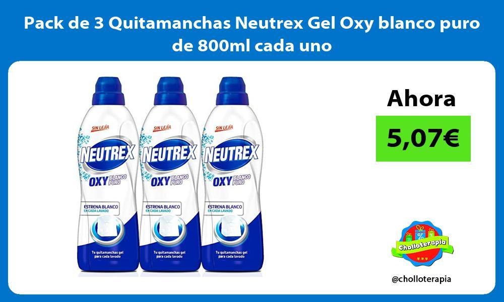 Pack de 3 Quitamanchas Neutrex Gel Oxy blanco puro de 800ml cada uno