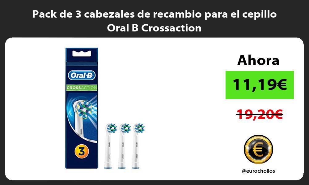 Pack de 3 cabezales de recambio para el cepillo Oral B Crossaction