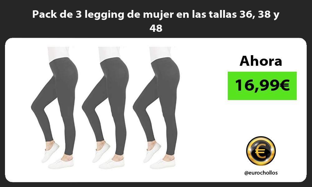Pack de 3 legging de mujer en las tallas 36 38 y 48