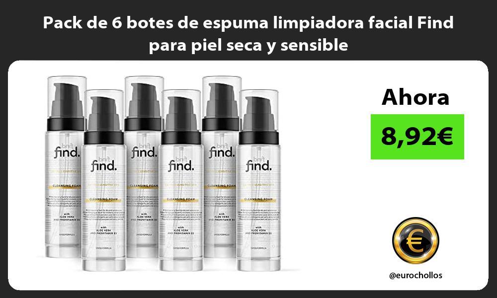 Pack de 6 botes de espuma limpiadora facial Find para piel seca y sensible