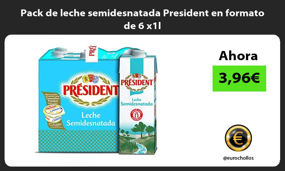 Pack de leche semidesnatada President en formato de 6 x1l