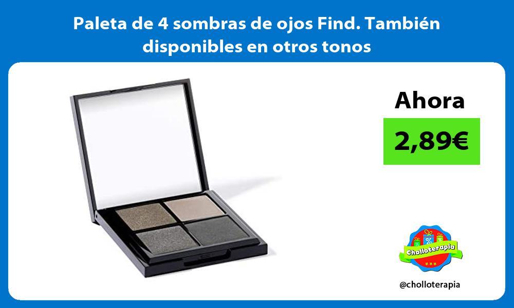 Paleta de 4 sombras de ojos Find También disponibles en otros tonos