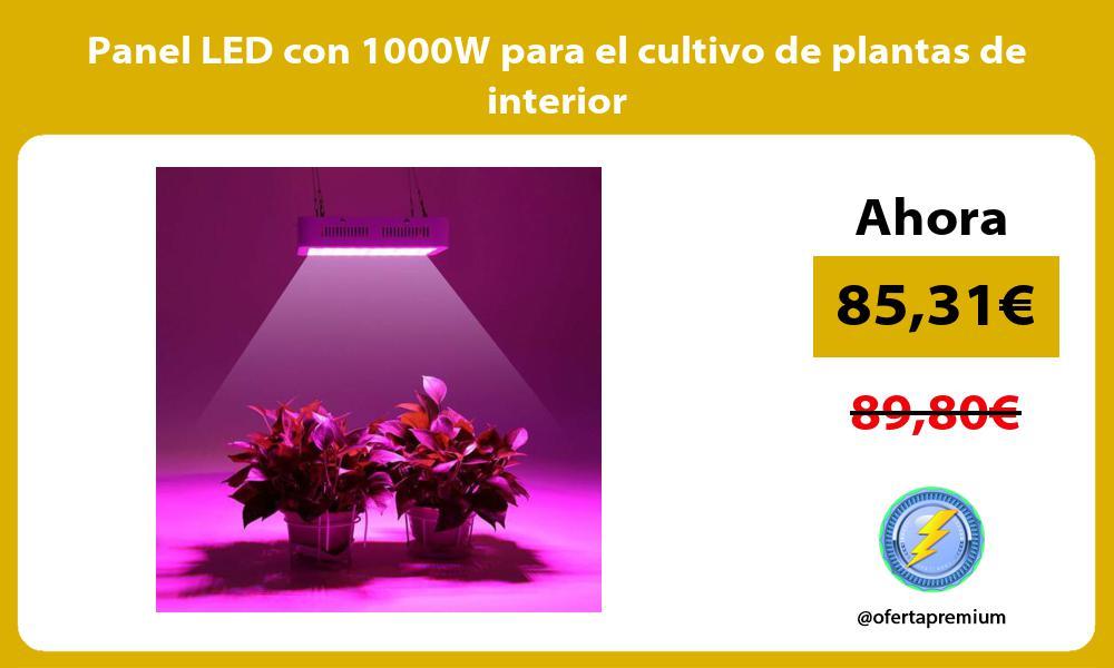 Panel LED con 1000W para el cultivo de plantas de interior